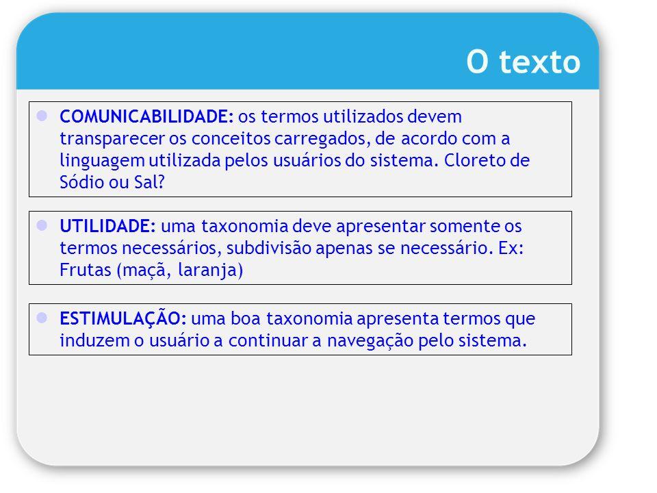 COMUNICABILIDADE: os termos utilizados devem transparecer os conceitos carregados, de acordo com a linguagem utilizada pelos usuários do sistema. Clor
