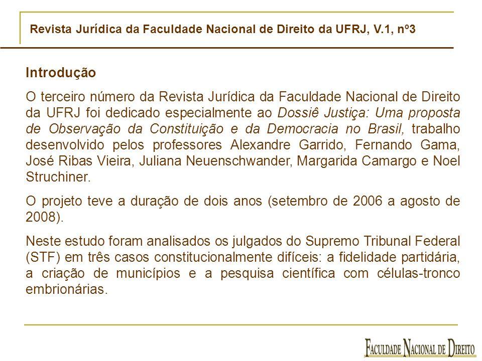 Revista Jurídica da Faculdade Nacional de Direito da UFRJ, V.1, nº3 Introdução O terceiro número da Revista Jurídica da Faculdade Nacional de Direito
