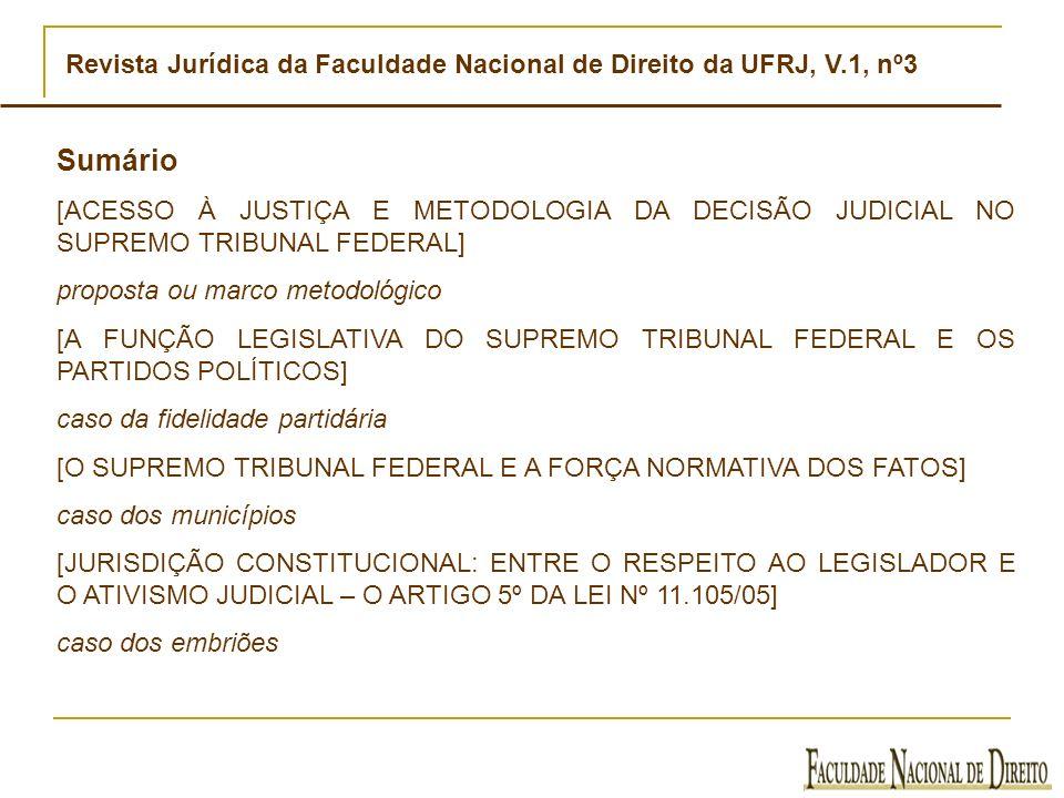 Revista Jurídica da Faculdade Nacional de Direito da UFRJ, V.1, nº3 Sumário [ACESSO À JUSTIÇA E METODOLOGIA DA DECISÃO JUDICIAL NO SUPREMO TRIBUNAL FE