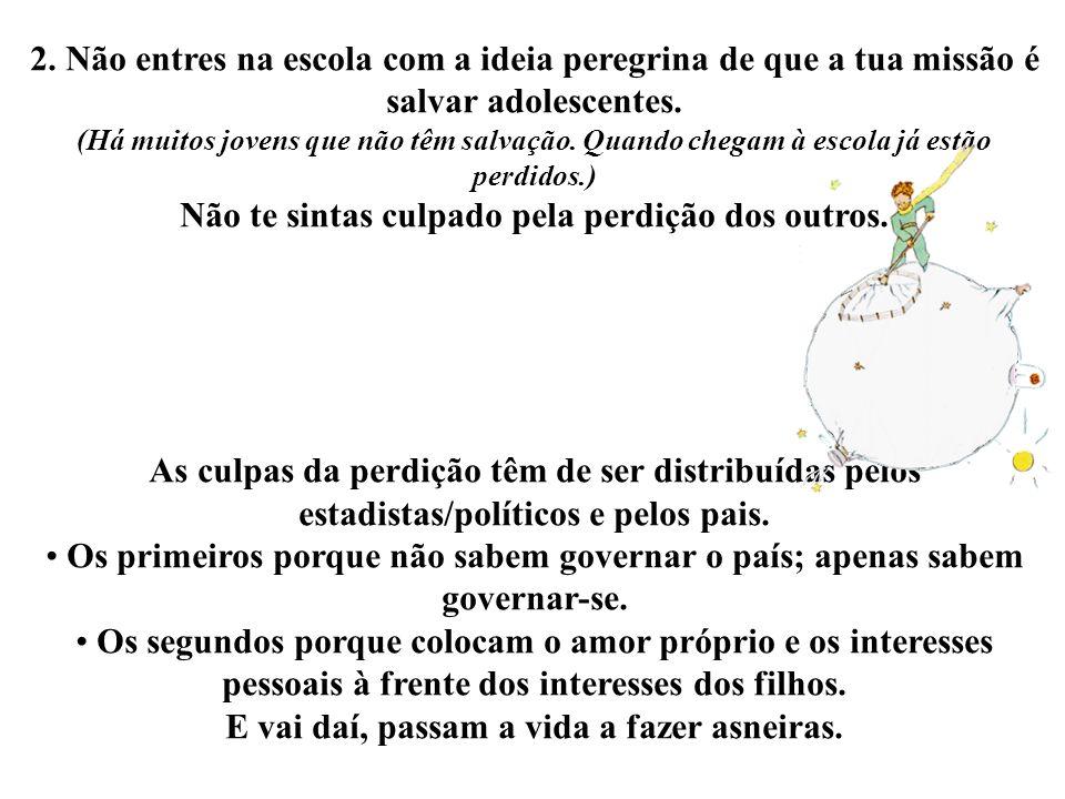Colhido em http://www.profblog.org/ Texto de Ramiro Marques Adaptado por Maria José Matos