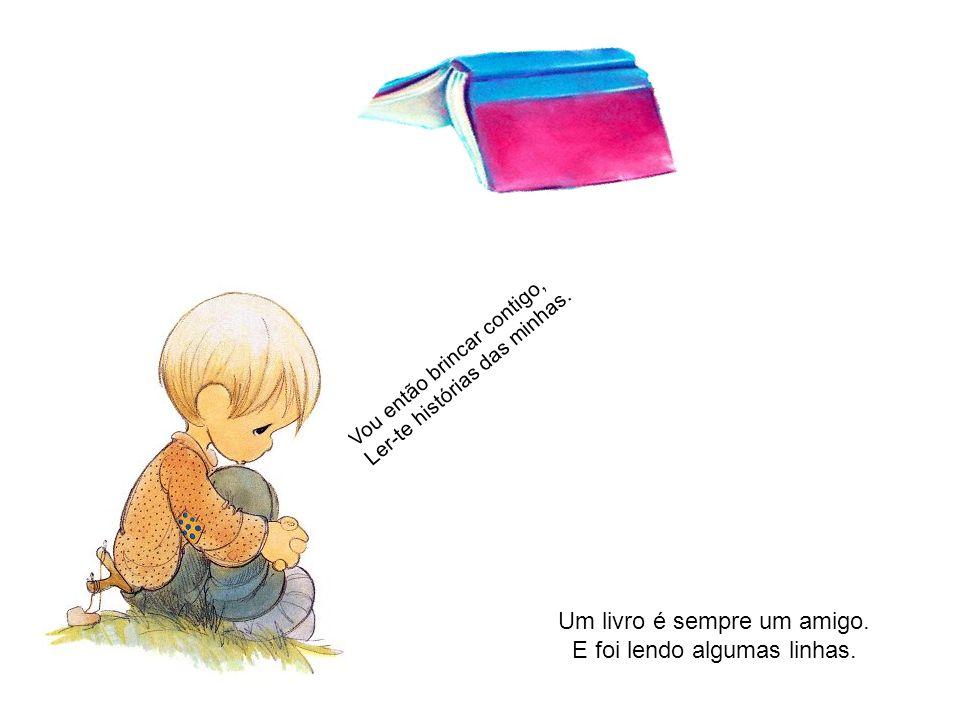 Um livro é sempre um amigo.E foi lendo algumas linhas.