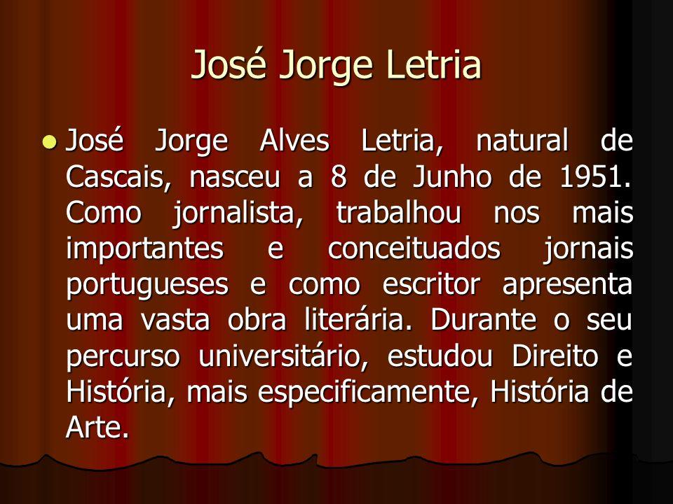 José Jorge Letria José Jorge Alves Letria, natural de Cascais, nasceu a 8 de Junho de 1951. Como jornalista, trabalhou nos mais importantes e conceitu