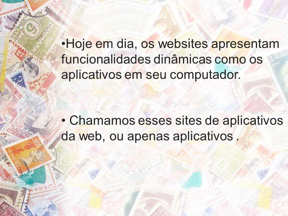 Hoje em dia, os websites apresentam funcionalidades dinâmicas como os aplicativos em seu computador. Chamamos esses sites de aplicativos da web, ou ap
