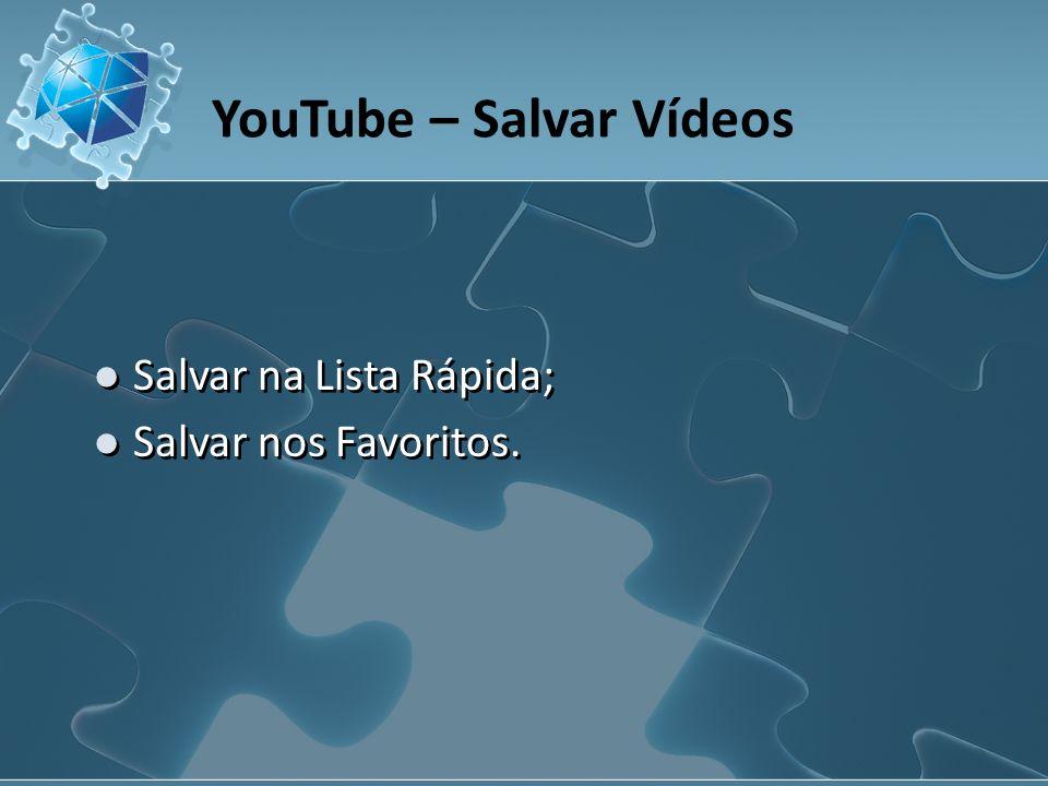 YouTube – Atividades 1.Acesso direcionado: Sapato Velho – Roupa Nova; 2.
