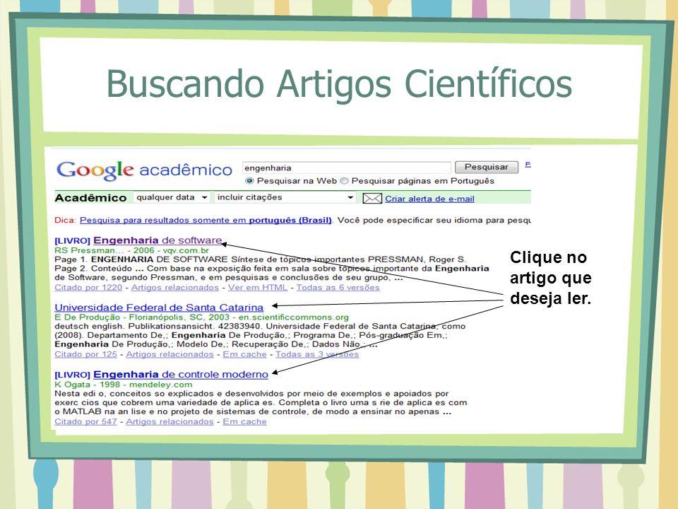 Buscando Artigos Científicos Clique no artigo que deseja ler.
