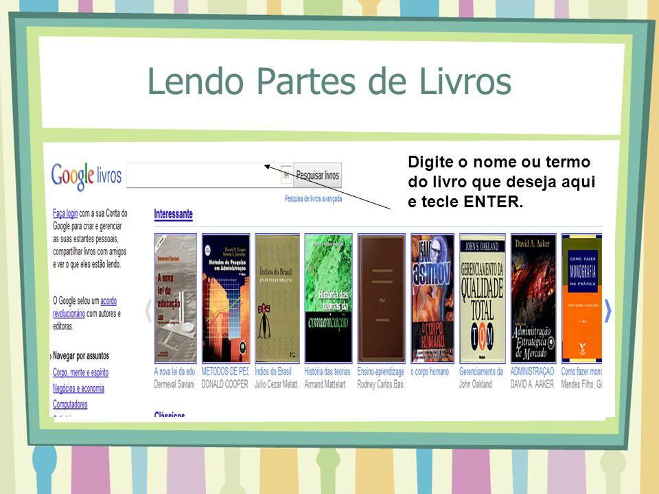 Lendo Partes de Livros Digite o nome ou termo do livro que deseja aqui e tecle ENTER.