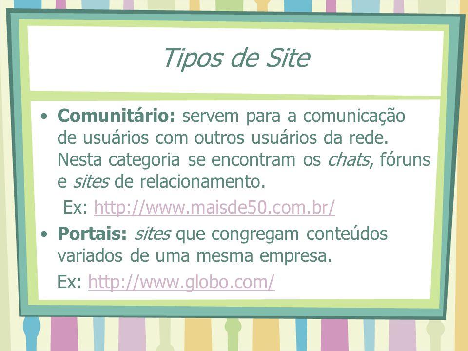Tipos de Site Armazenam informações: bancos de dados, que catalogam registros e permitem efetuar buscas, podendo incluir áudio, vídeo, imagens, softwares, mercadorias, ou mesmo outros sites; como por exemplo as wikis, Catálogos on-line, e Sites de Busca