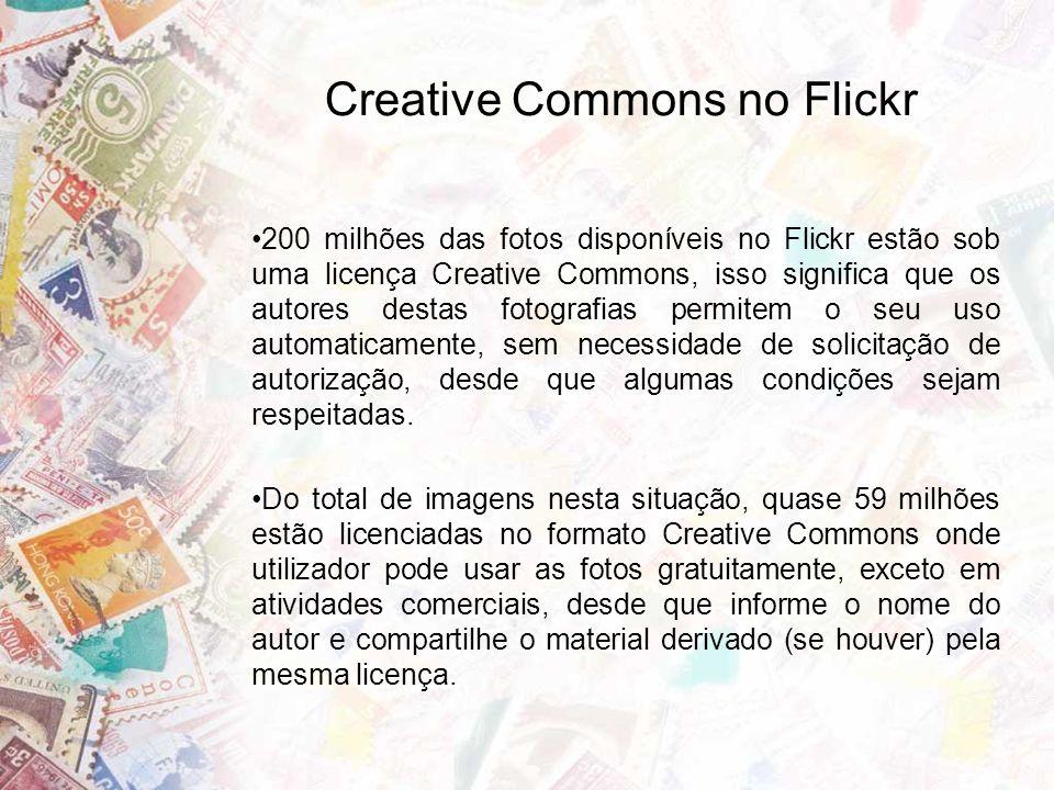 Creative Commons no Flickr 200 milhões das fotos disponíveis no Flickr estão sob uma licença Creative Commons, isso significa que os autores destas fotografias permitem o seu uso automaticamente, sem necessidade de solicitação de autorização, desde que algumas condições sejam respeitadas.