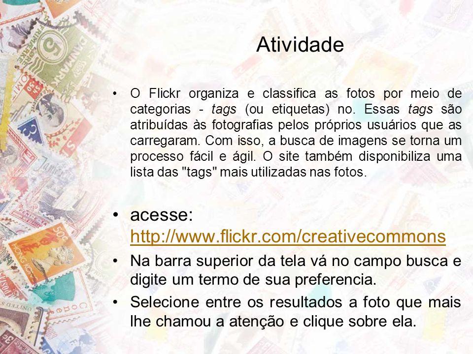 Atividade O Flickr organiza e classifica as fotos por meio de categorias - tags (ou etiquetas) no.