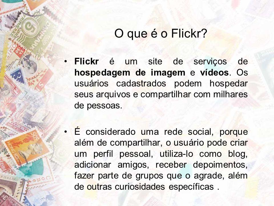 O que é o Flickr. Flickr é um site de serviços de hospedagem de imagem e vídeos.