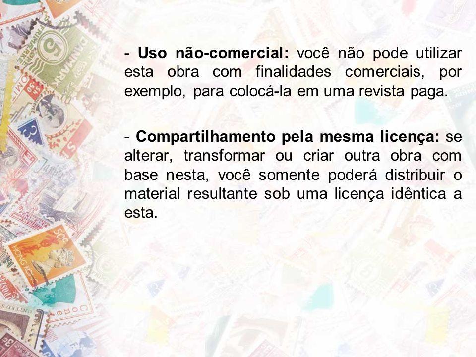- Uso não-comercial: você não pode utilizar esta obra com finalidades comerciais, por exemplo, para colocá-la em uma revista paga.