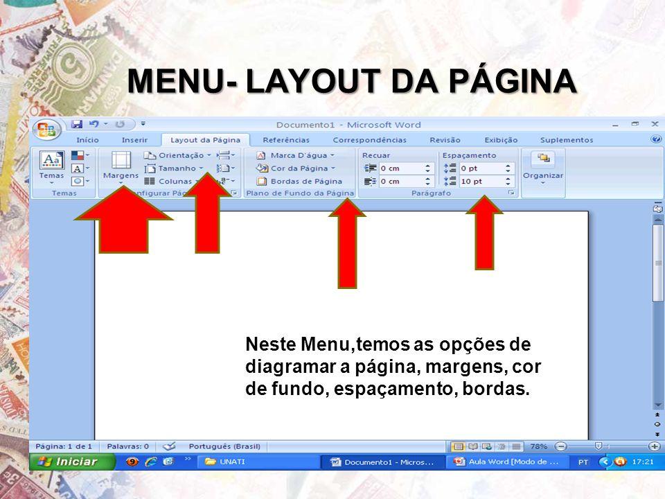 MENU- LAYOUT DA PÁGINA Neste Menu,temos as opções de diagramar a página, margens, cor de fundo, espaçamento, bordas.