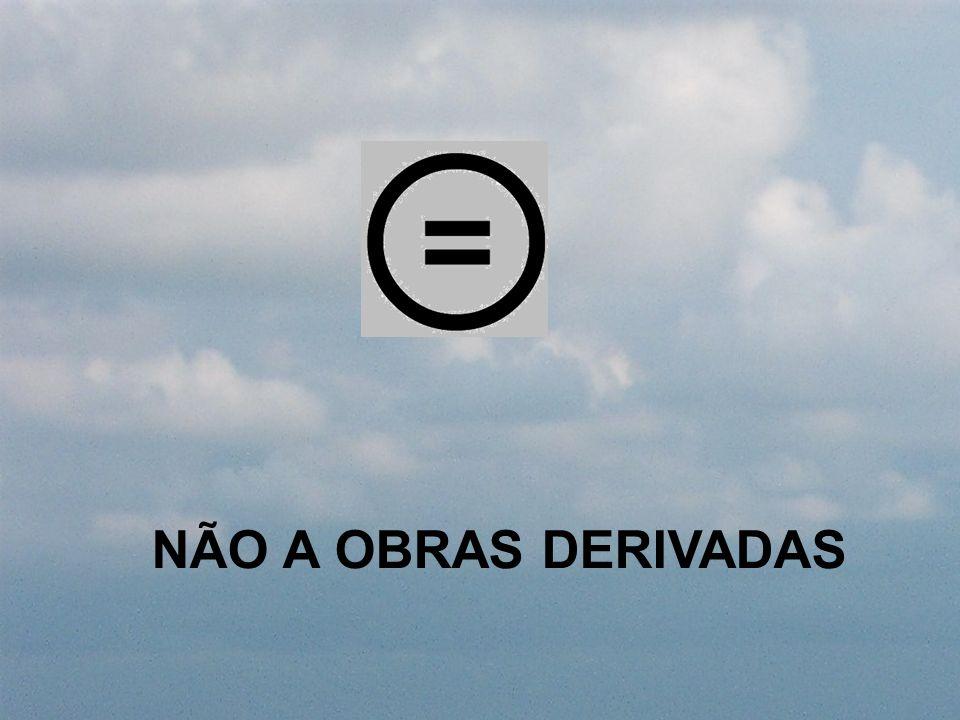 NÃO A OBRAS DERIVADAS