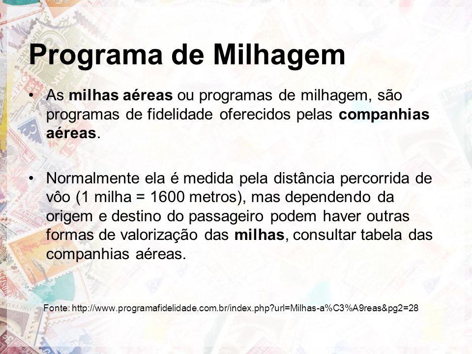 Programa de Milhagem As milhas aéreas ou programas de milhagem, são programas de fidelidade oferecidos pelas companhias aéreas.