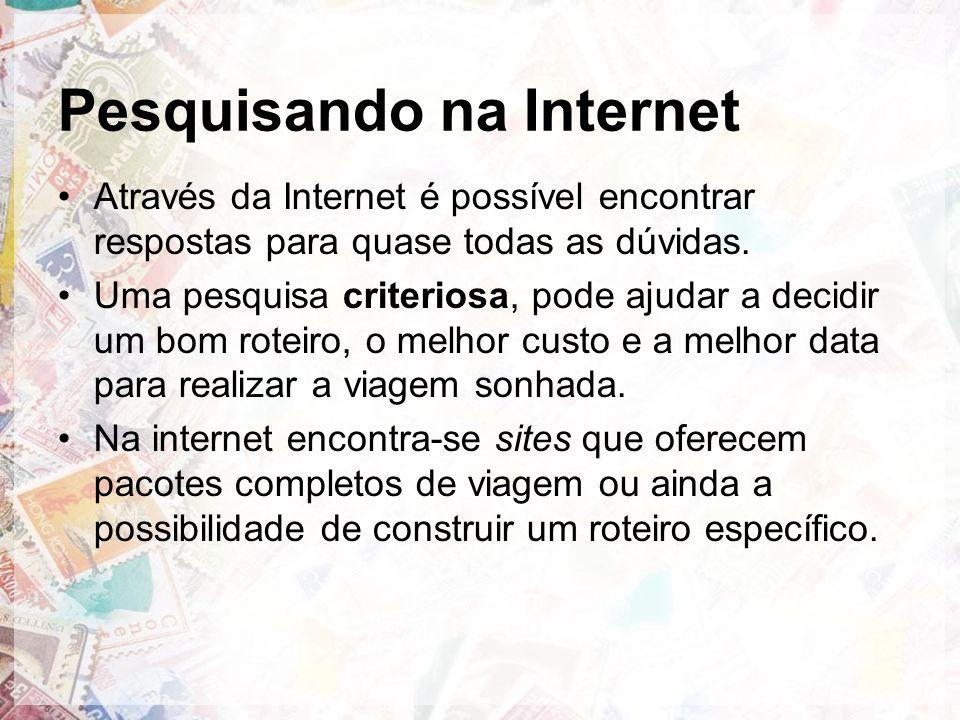 Pesquisando na Internet Através da Internet é possível encontrar respostas para quase todas as dúvidas.
