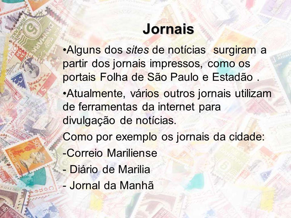 Jornais Alguns dos sites de notícias surgiram a partir dos jornais impressos, como os portais Folha de São Paulo e Estadão. Atualmente, vários outros