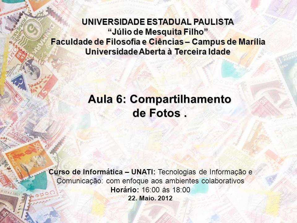 UNIVERSIDADE ESTADUAL PAULISTA Júlio de Mesquita Filho Faculdade de Filosofia e Ciências – Campus de Marília Universidade Aberta à Terceira Idade Curs