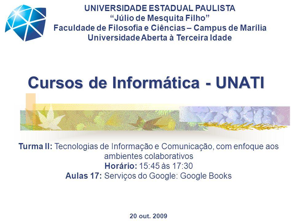 Cursos de Informática - UNATI UNIVERSIDADE ESTADUAL PAULISTA Júlio de Mesquita Filho Faculdade de Filosofia e Ciências – Campus de Marília Universidad