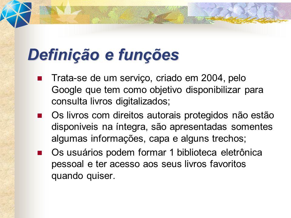 Trata-se de um serviço, criado em 2004, pelo Google que tem como objetivo disponibilizar para consulta livros digitalizados; Os livros com direitos au