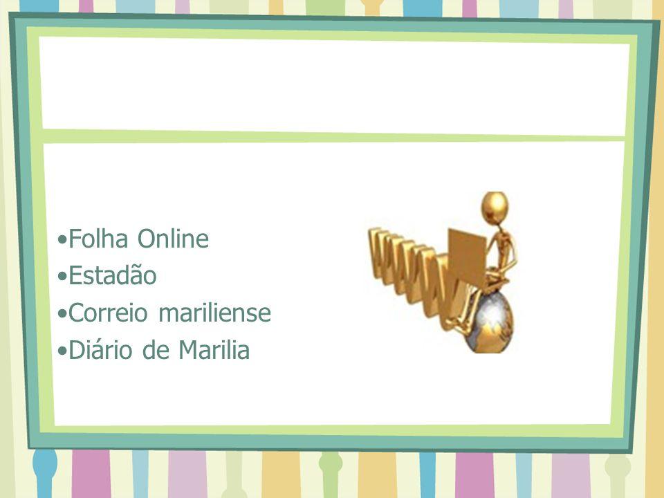 Folha Online Estadão Correio mariliense Diário de Marilia