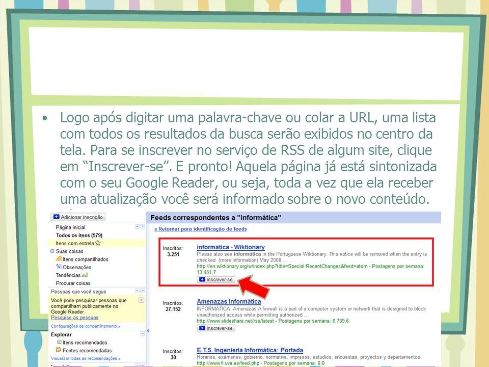 Logo após digitar uma palavra-chave ou colar a URL, uma lista com todos os resultados da busca serão exibidos no centro da tela. Para se inscrever no