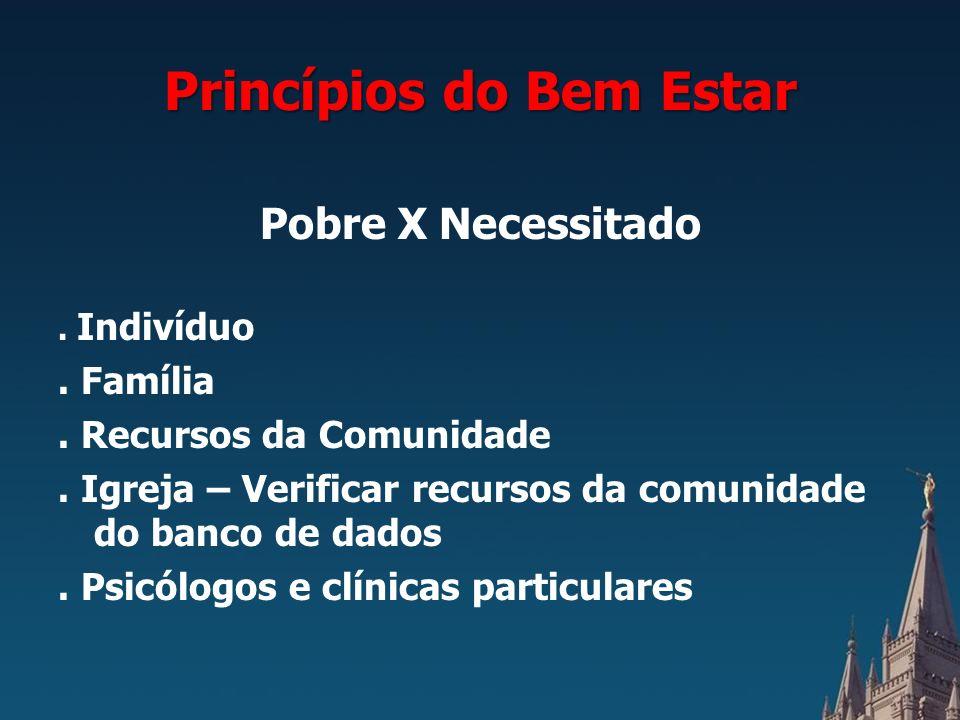 Princípios do Bem Estar Pobre X Necessitado.Indivíduo.