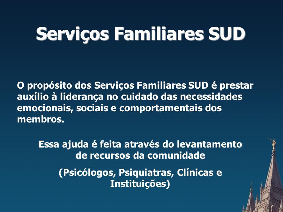 Serviços Familiares SUD O propósito dos Serviços Familiares SUD é prestar auxílio à liderança no cuidado das necessidades emocionais, sociais e comportamentais dos membros.