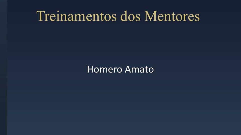 Treinamentos dos Mentores Homero Amato