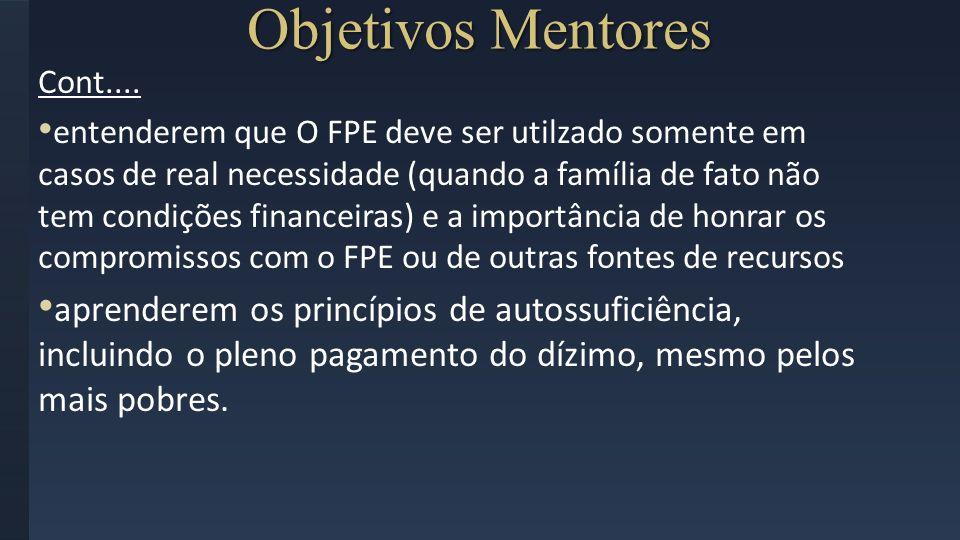 Cont.... entenderem que O FPE deve ser utilzado somente em casos de real necessidade (quando a família de fato não tem condições financeiras) e a impo