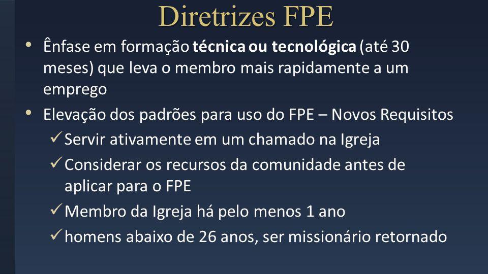 Diretrizes FPE Ênfase em formação técnica ou tecnológica (até 30 meses) que leva o membro mais rapidamente a um emprego Elevação dos padrões para uso