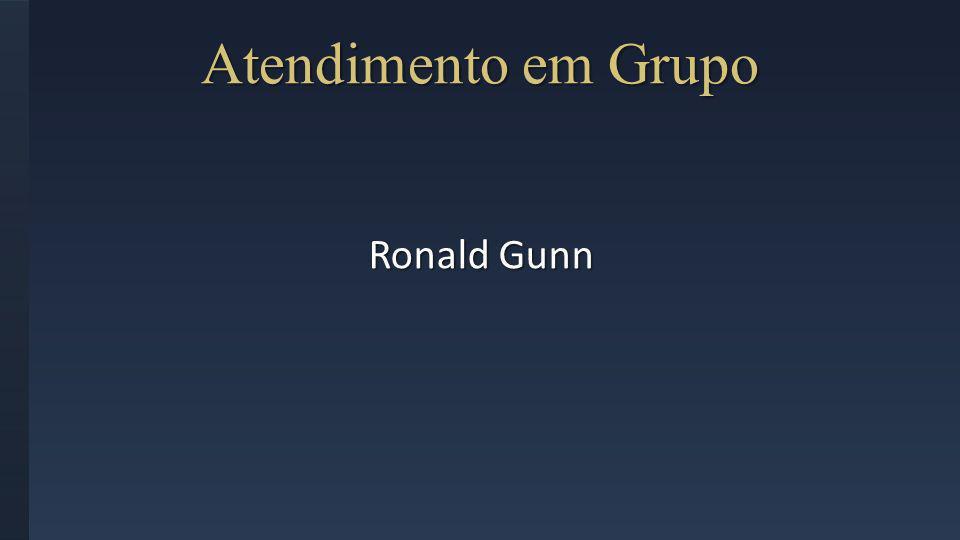 Atendimento em Grupo Ronald Gunn
