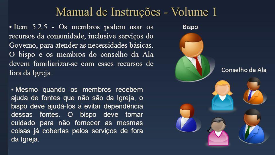 Manual de Instruções - Volume 1 Item 5.2.5 - Os membros podem usar os recursos da comunidade, inclusive serviços do Governo, para atender as necessida