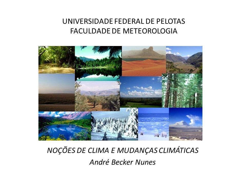 O CLIMA O Clima de um local é normalmente definido como o conjunto das características meteorológicas médias sobre um determinado período, que pode variar de meses à milhões de anos.