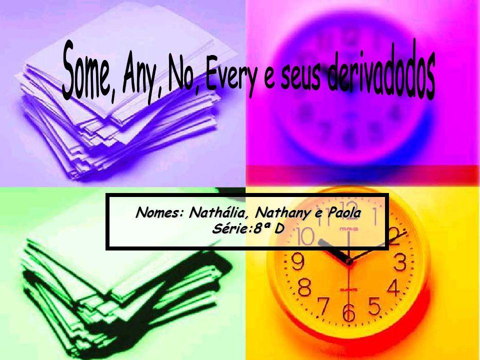 Nomes: Nathália, Nathany e Paola Série:8ª D