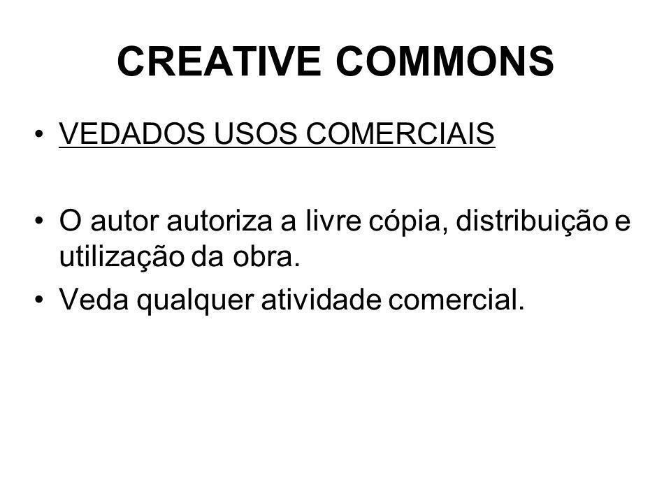 CREATIVE COMMONS VEDADOS USOS COMERCIAIS O autor autoriza a livre cópia, distribuição e utilização da obra.