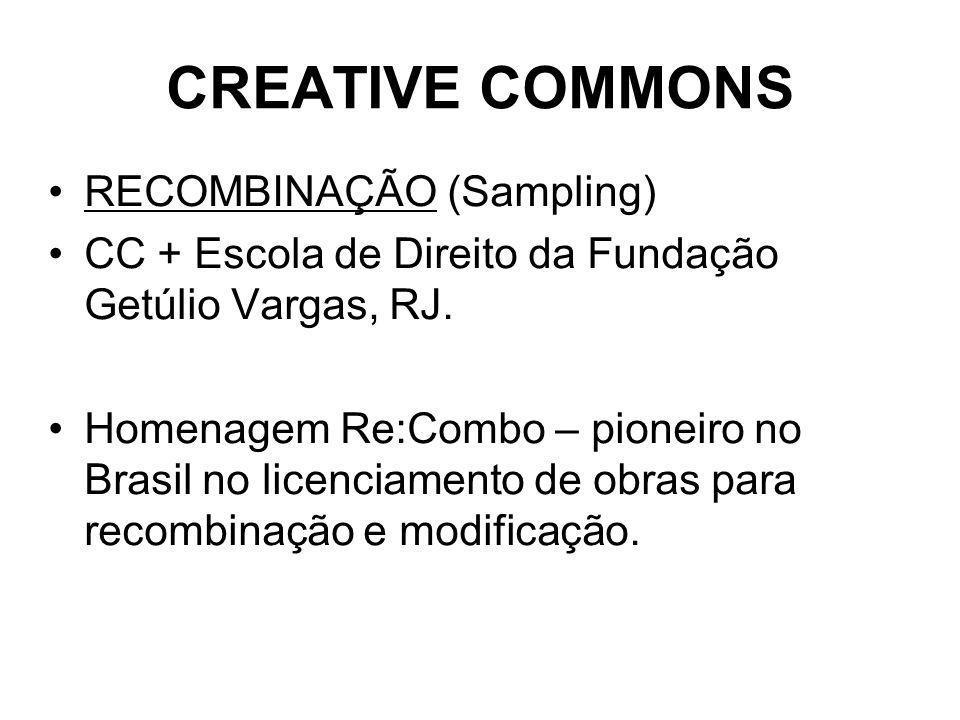 CREATIVE COMMONS RECOMBINAÇÃO (Sampling) CC + Escola de Direito da Fundação Getúlio Vargas, RJ.