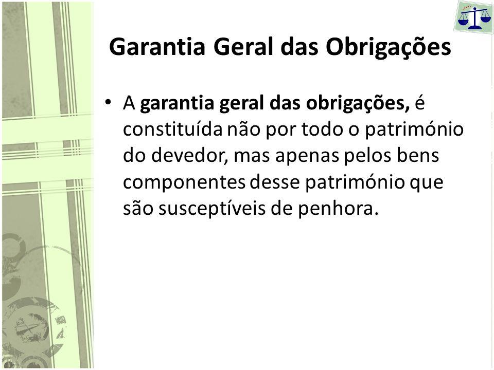 A Garantia das obrigações Vista do lado do devedor, a garantia traduz-se fundamentalmente na responsabilidade do seu património pelo cumprimento da ob