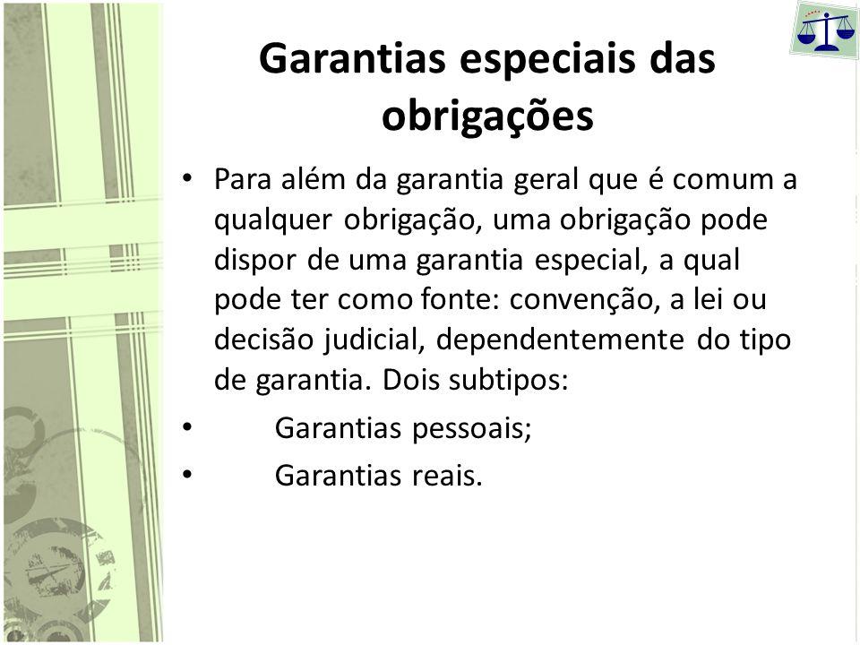 Garantia Geral das Obrigações A garantia geral das obrigações, é constituída não por todo o património do devedor, mas apenas pelos bens componentes d