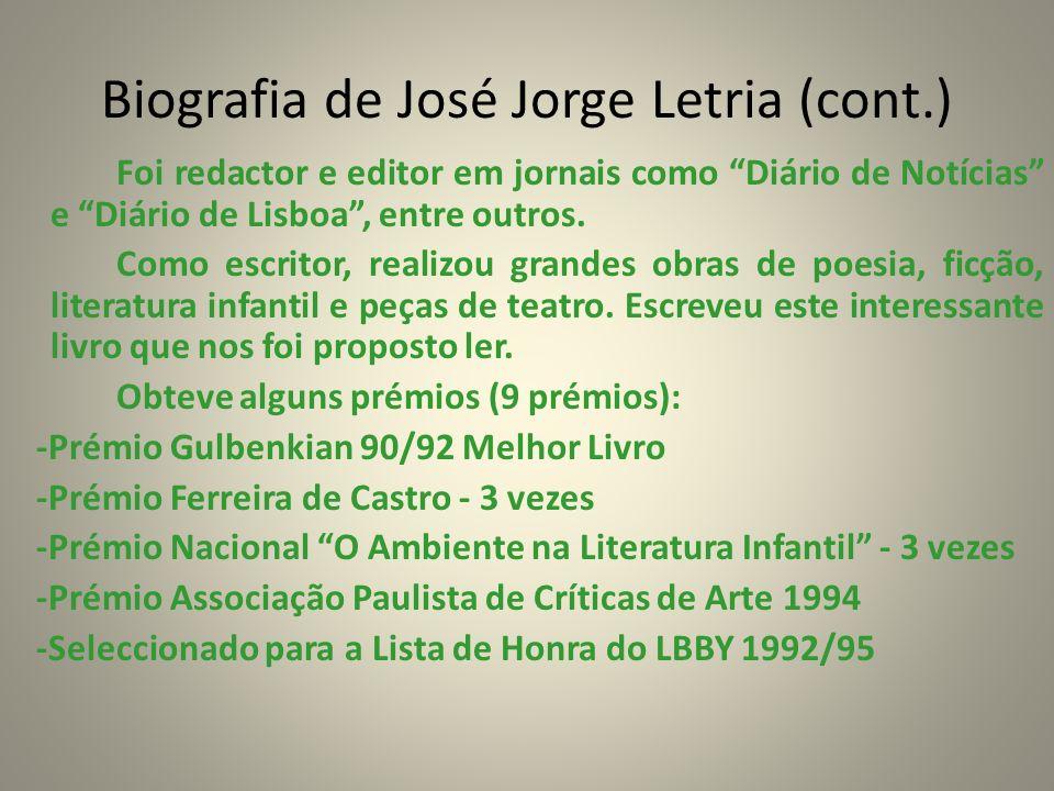 Biografia de José Jorge Letria (cont.) Foi redactor e editor em jornais como Diário de Notícias e Diário de Lisboa, entre outros. Como escritor, reali