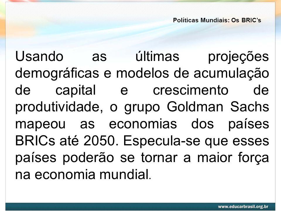 Usando as últimas projeções demográficas e modelos de acumulação de capital e crescimento de produtividade, o grupo Goldman Sachs mapeou as economias