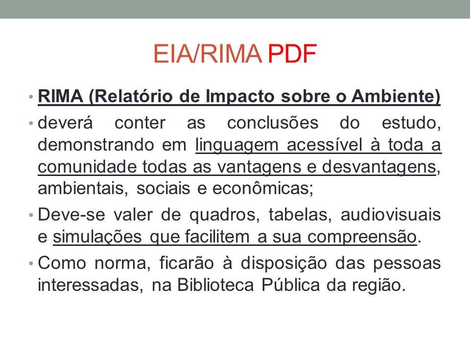 EIA/RIMA PDF RIMA (Relatório de Impacto sobre o Ambiente) deverá conter as conclusões do estudo, demonstrando em linguagem acessível à toda a comunida