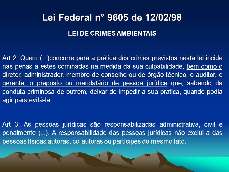LEI DE CRIMES AMBIENTAIS Art 2: Quem (...)concorre para a prática dos crimes previstos nesta lei incide nas penas a estes cominadas na medida da sua c