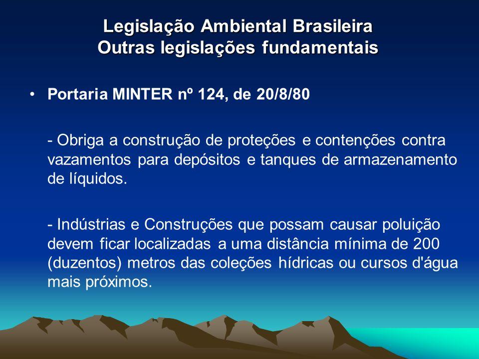 Legislação Ambiental Brasileira Outras legislações fundamentais Portaria MINTER nº 124, de 20/8/80 - Obriga a construção de proteções e contenções con