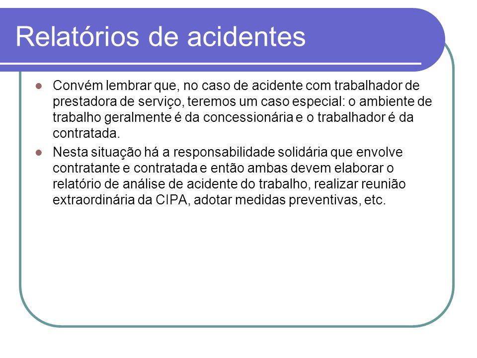 Relatórios de acidentes Convém lembrar que, no caso de acidente com trabalhador de prestadora de serviço, teremos um caso especial: o ambiente de trab