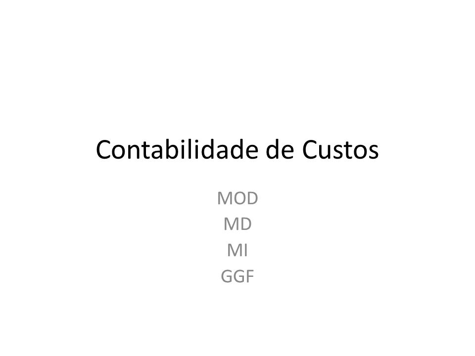Sistemas de Cálculos de Custos Custeio por absorção direto Custeio por absorção Indireto Custeio ABC Custeio RKW Custeio Padrão (Standard)