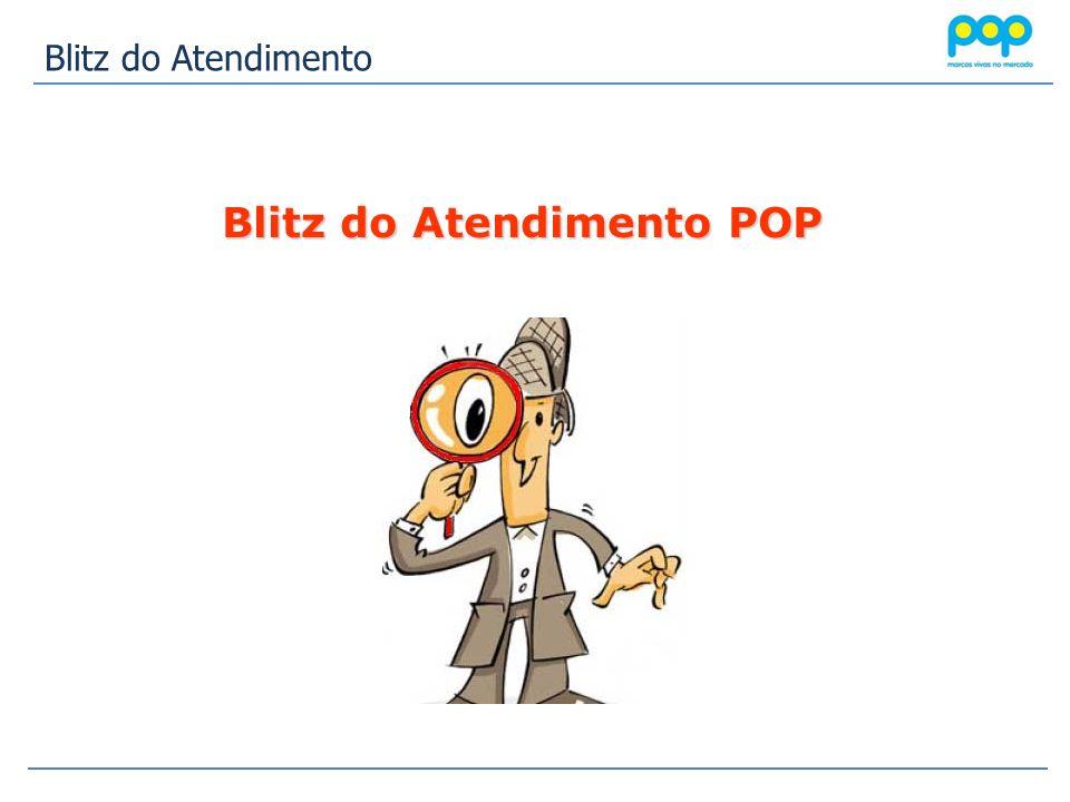 Blitz do Atendimento Blitz do Atendimento POP