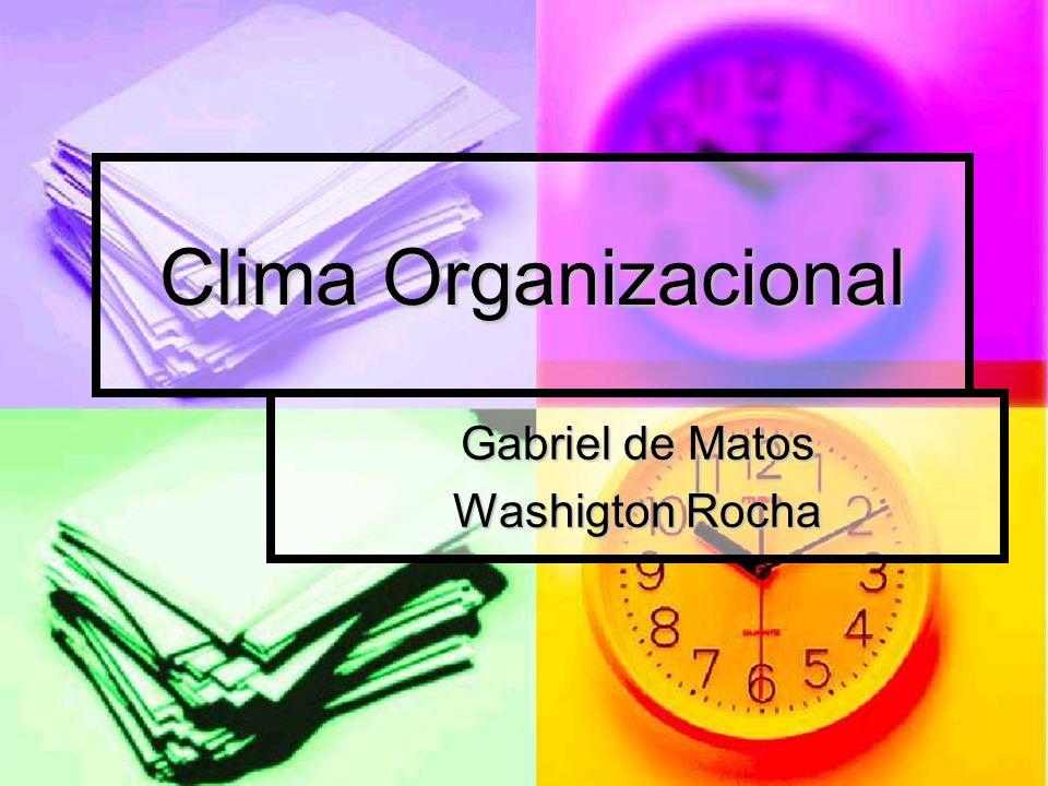 Clima Organizacional Gabriel de Matos Washigton Rocha