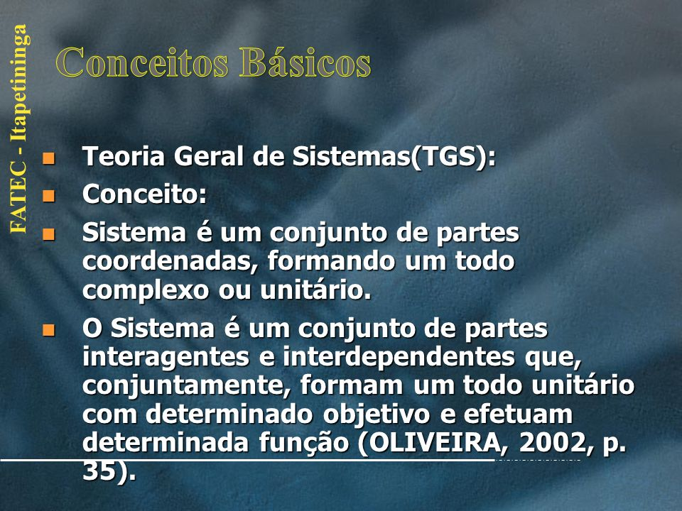 FATEC - Itapetininga Teoria Geral de Sistemas(TGS): Teoria Geral de Sistemas(TGS): Karl Ludwig von Bertalanffy (Viena, 19 de setembro de 1901 Buffalo,