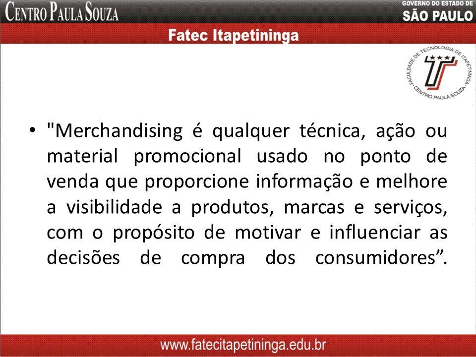 Técnicas de Merchandising Na comunicação: Preço; (ex.