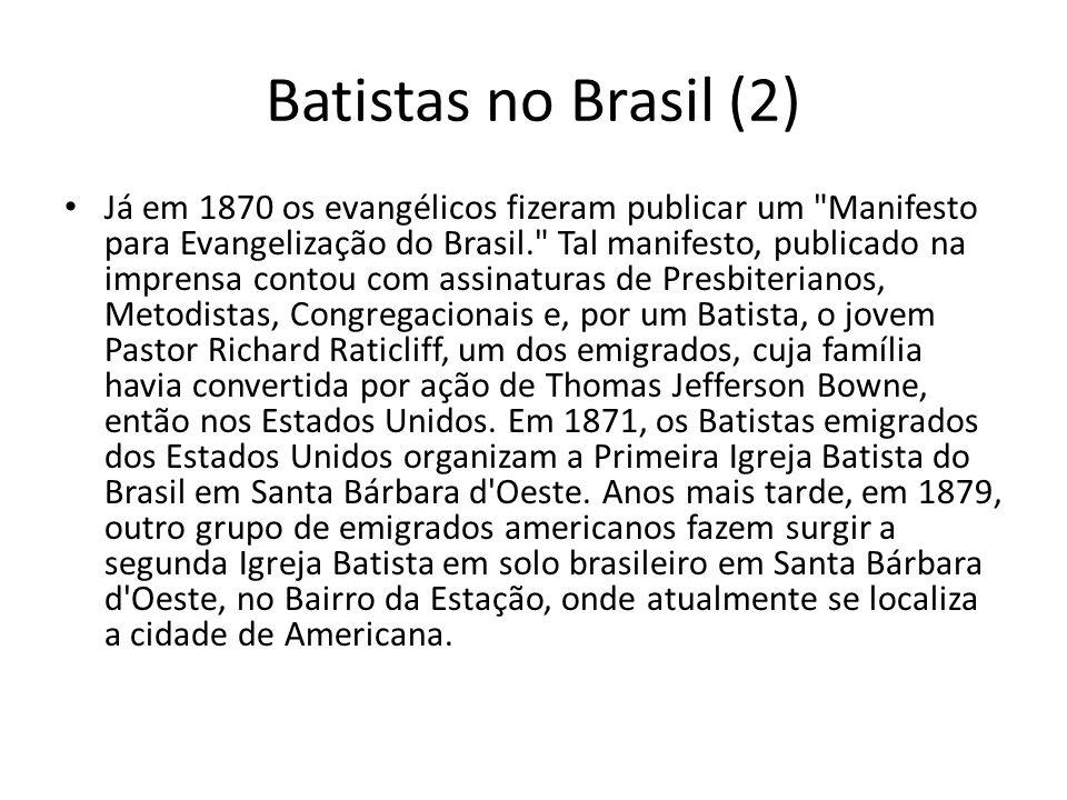 Batistas no Brasil (2) Já em 1870 os evangélicos fizeram publicar um